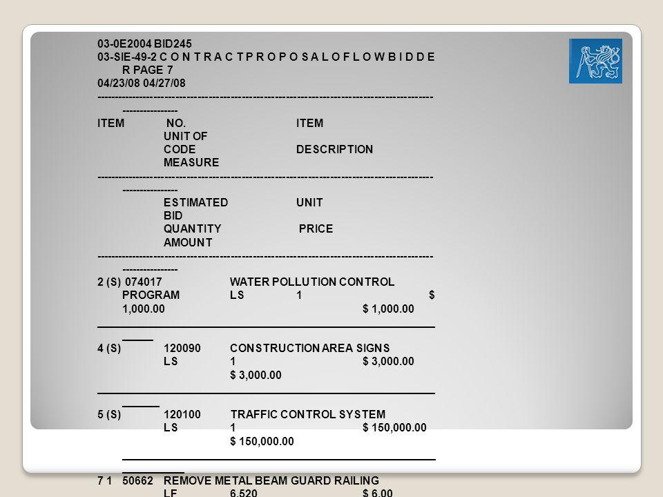 03-0E2004 BID245 03-SIE-49-2 C O N T R A C T P R O P O S A L O F L O W B I D D E R PAGE 7. 04/23/08 04/27/08.