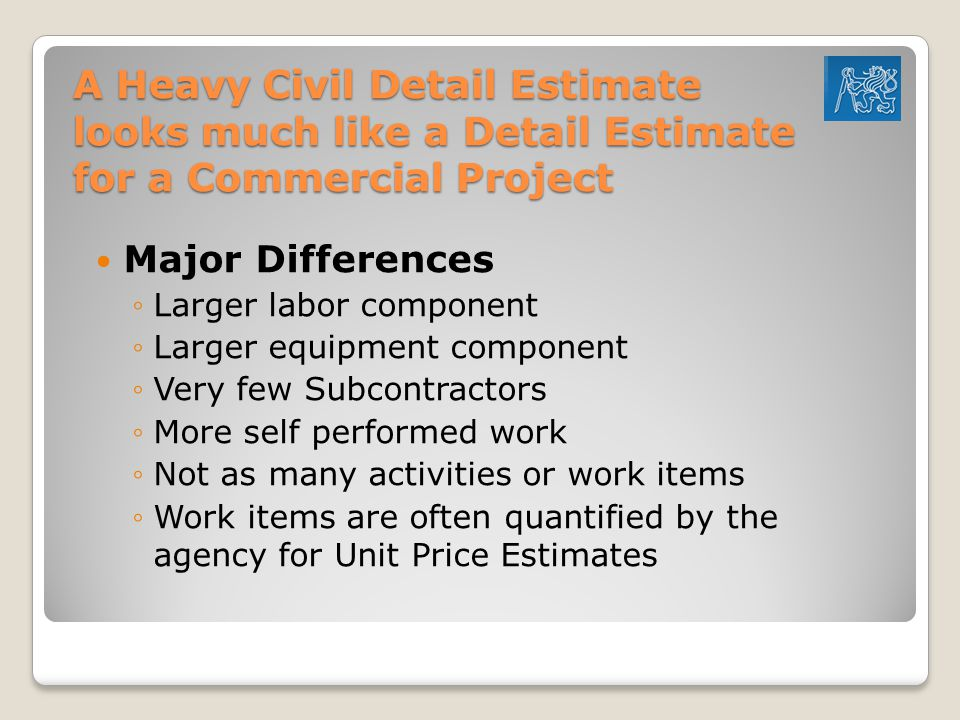 A Heavy Civil Detail Estimate looks much like a Detail Estimate for a Commercial Project