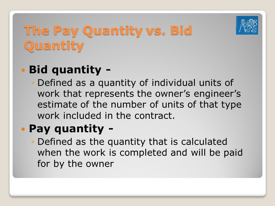 The Pay Quantity vs. Bid Quantity