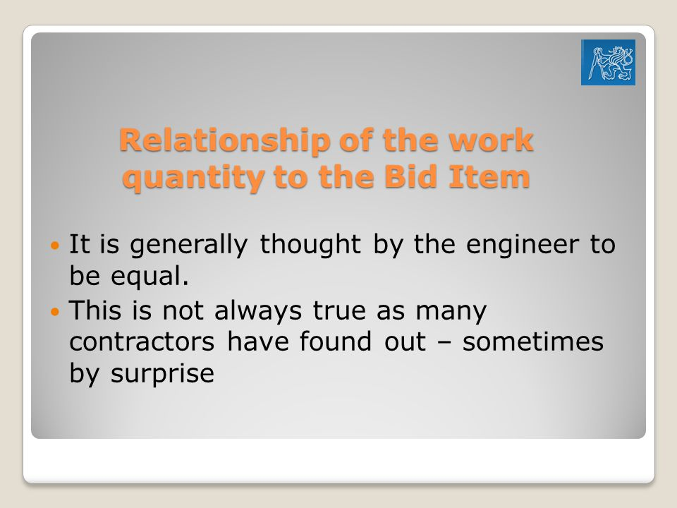 Relationship of the work quantity to the Bid Item