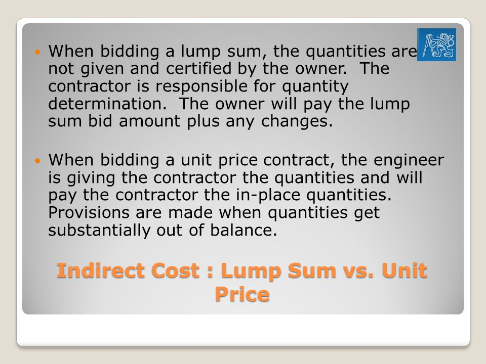 Indirect Cost : Lump Sum vs. Unit Price