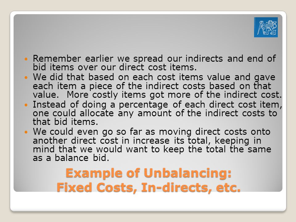 Example of Unbalancing: Fixed Costs, In-directs, etc.