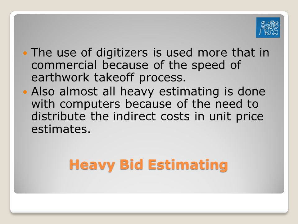 The use of digitizers is used more that in commercial because of the speed of earthwork takeoff process.