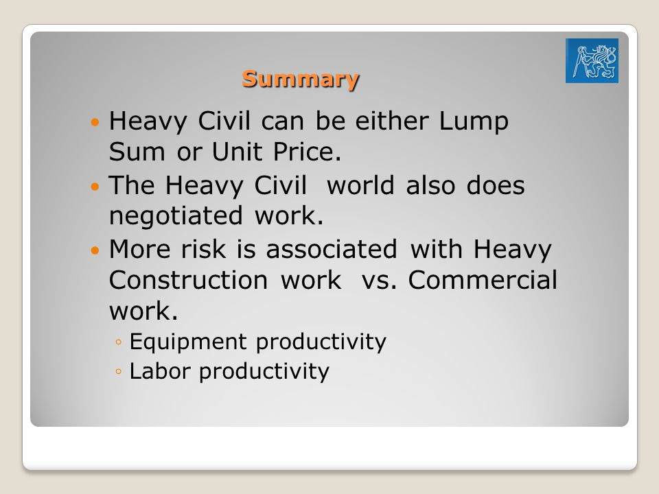 Heavy Civil can be either Lump Sum or Unit Price.