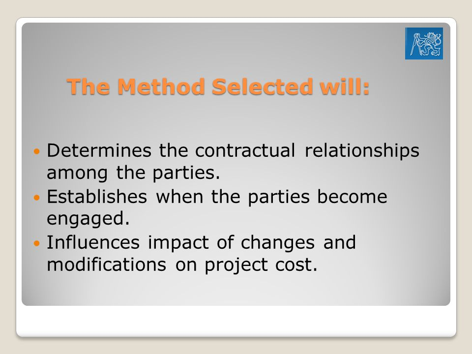 The Method Selected will: