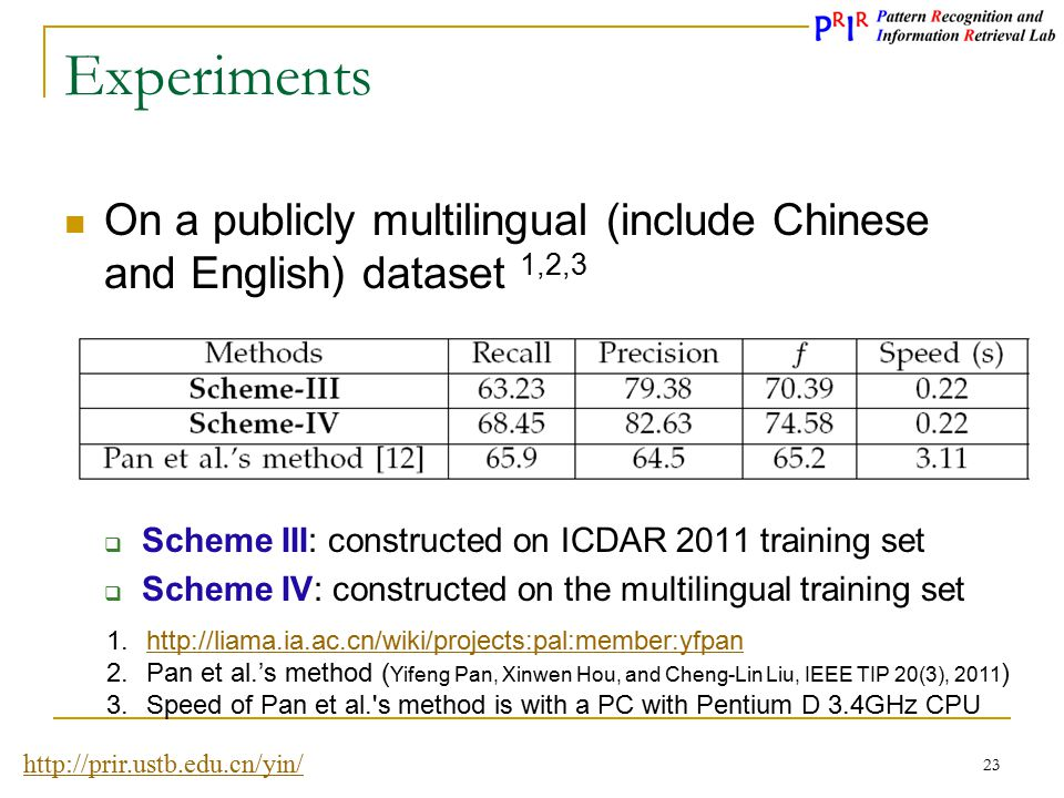 Experiments On a publicly multilingual (include Chinese and English) dataset 1,2,3. Scheme III: constructed on ICDAR 2011 training set.