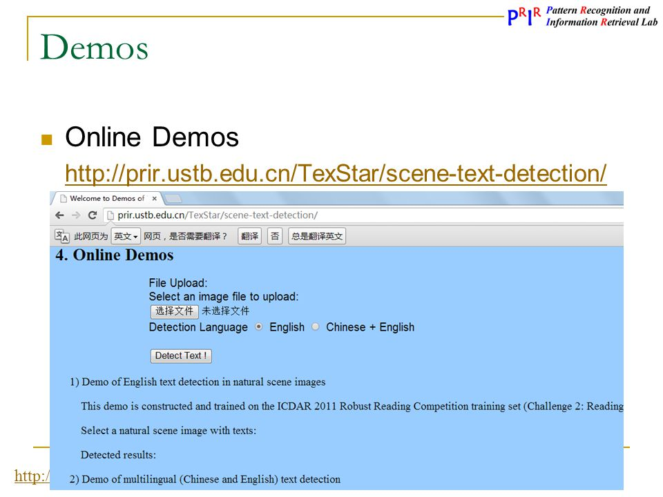 Demos Online Demos http://prir.ustb.edu.cn/TexStar/scene-text-detection/