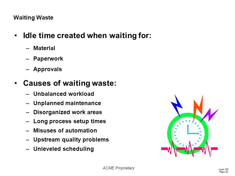 Idle time created when waiting for:
