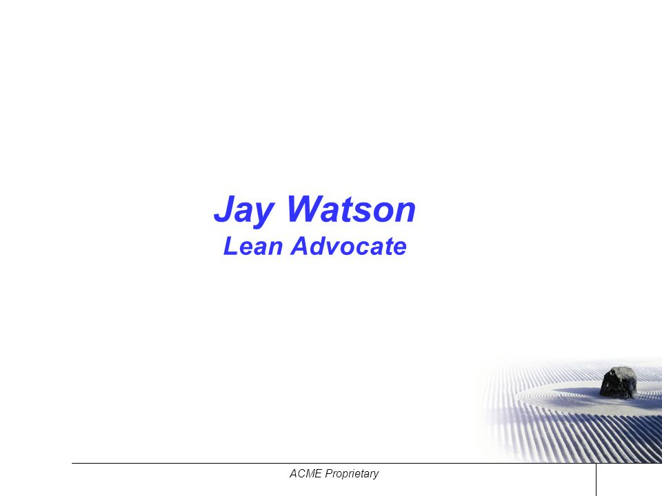Jay Watson Lean Advocate