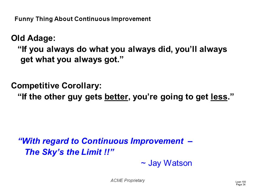 Funny Thing About Continuous Improvement