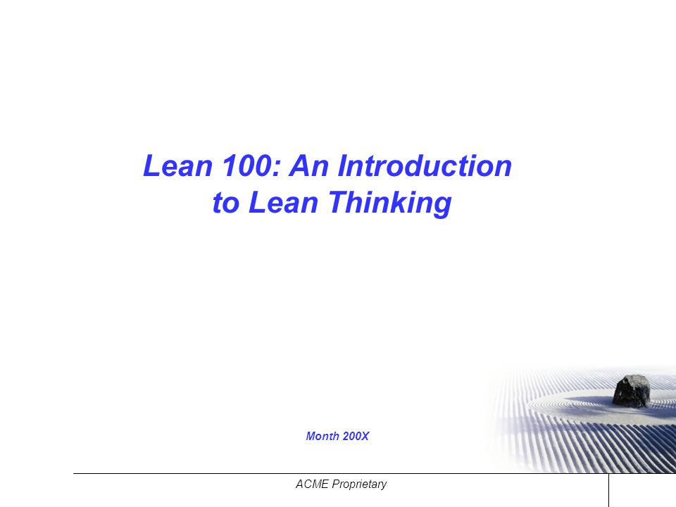 Lean 100: An Introduction to Lean Thinking Month 200X