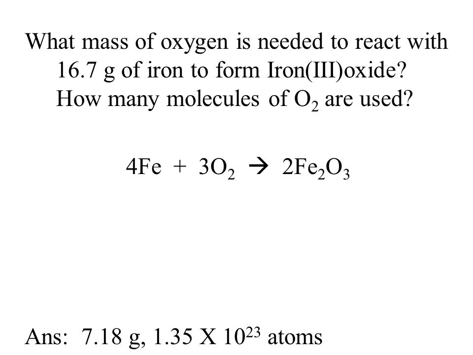 What mass of oxygen is needed to react with 16