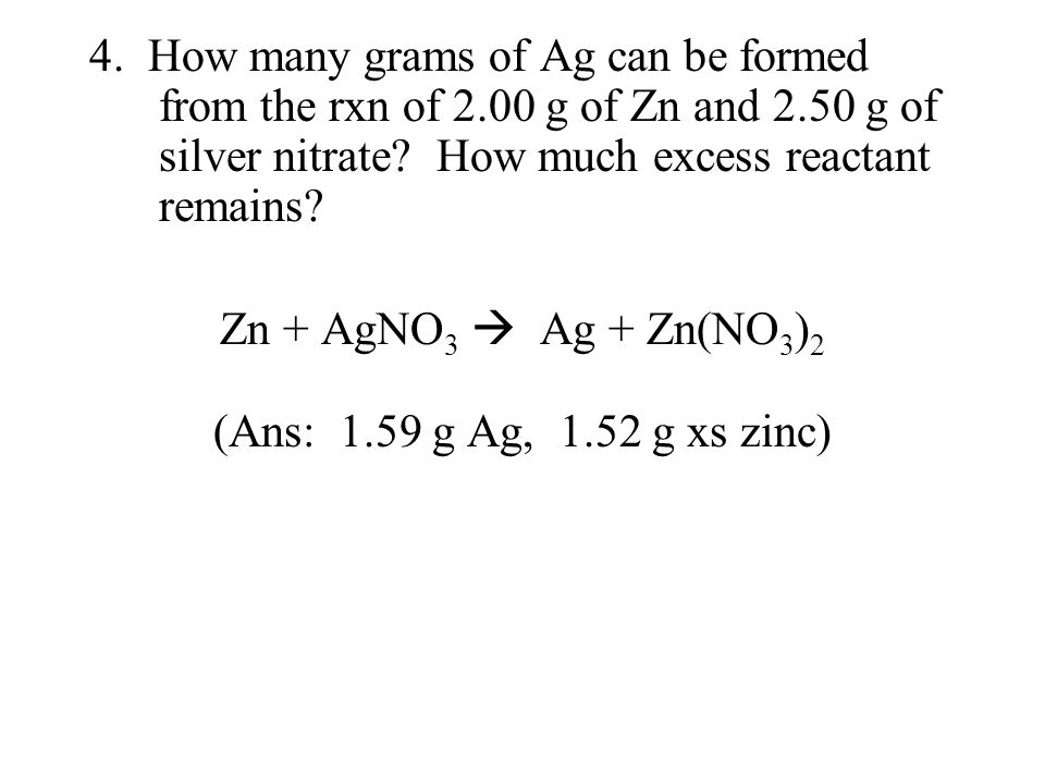 4. How many grams of Ag can be formed from the rxn of 2