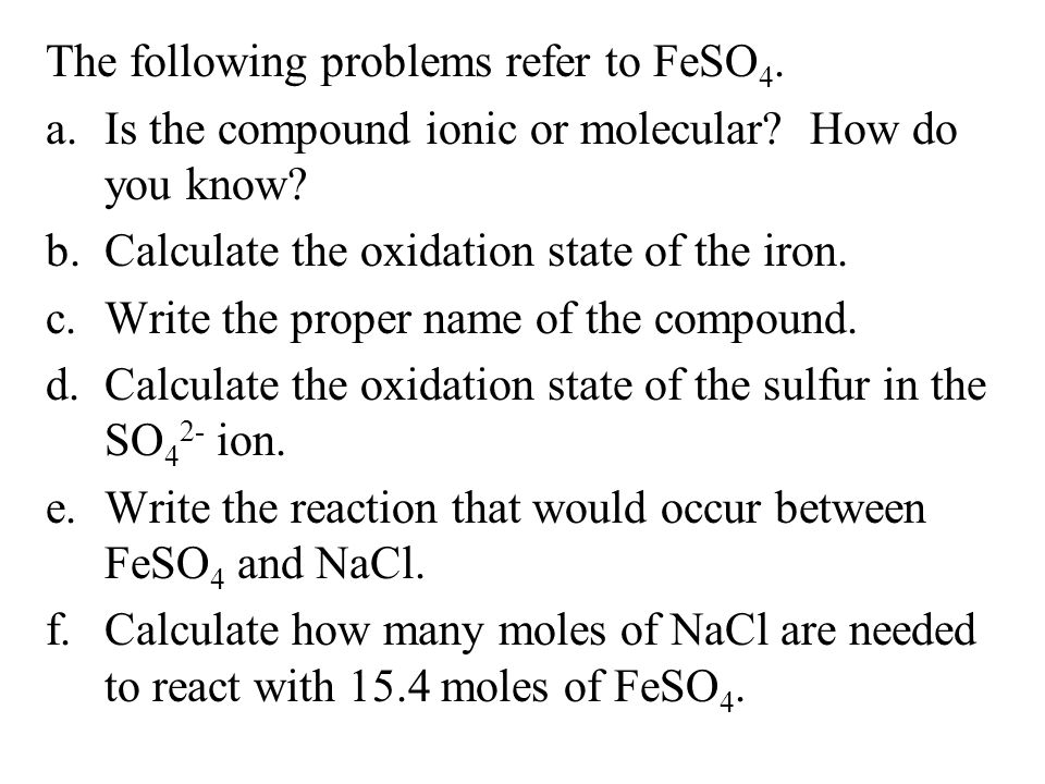 The following problems refer to FeSO4.