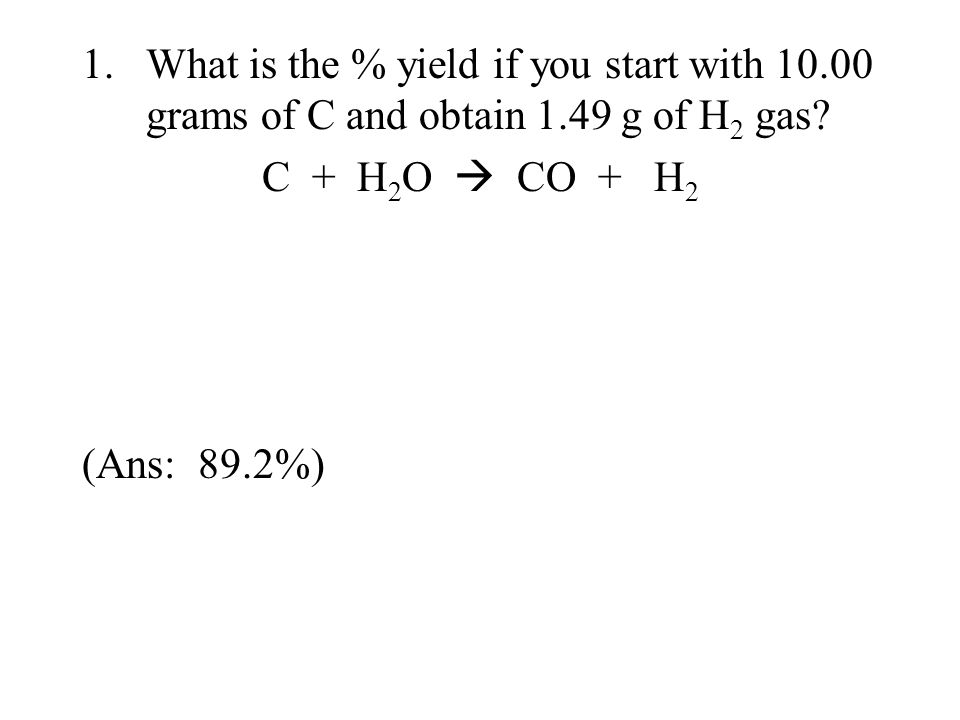 What is the % yield if you start with 10. 00 grams of C and obtain 1