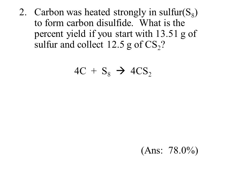 Carbon was heated strongly in sulfur(S8) to form carbon disulfide