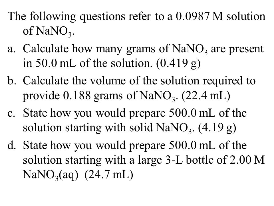 The following questions refer to a 0.0987 M solution of NaNO3.