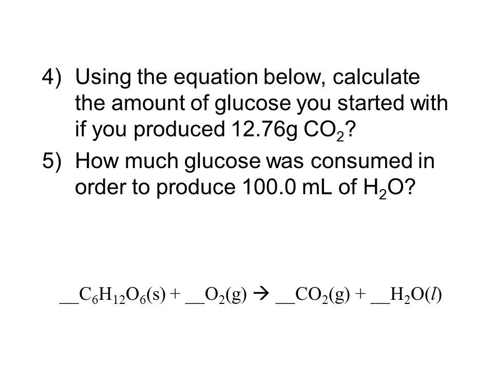 __C6H12O6(s) + __O2(g)  __CO2(g) + __H2O(l)