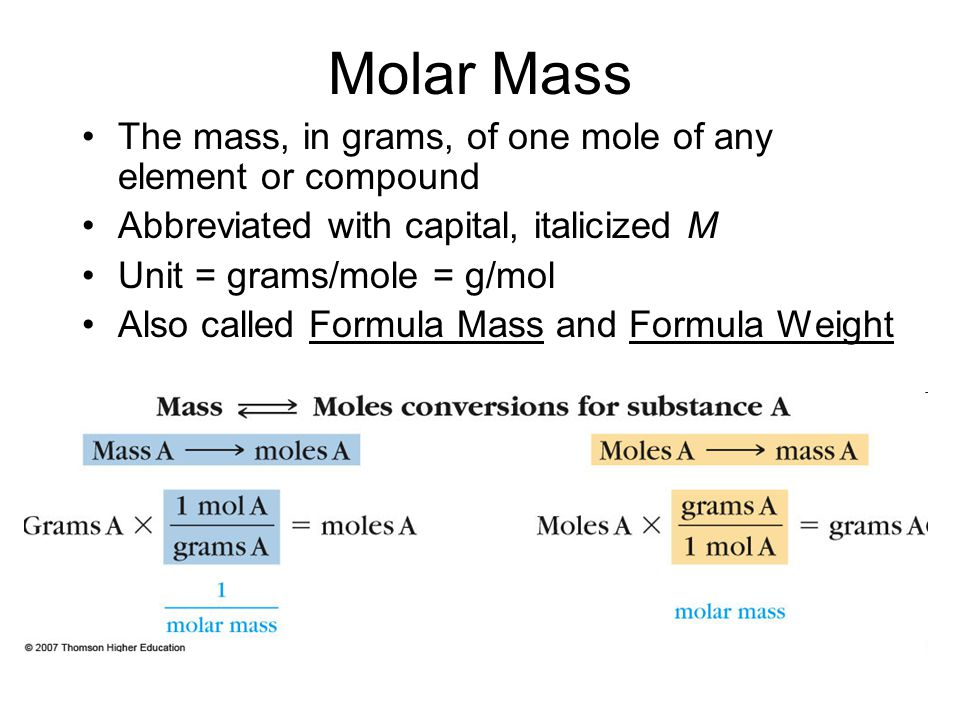 Molar Mass The mass, in grams, of one mole of any element or compound
