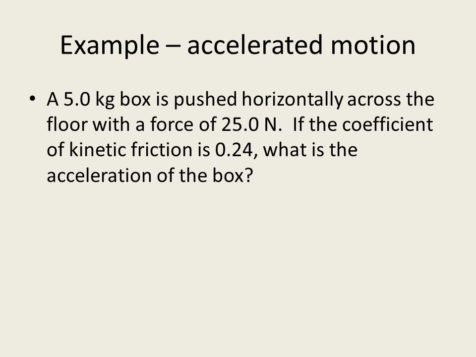 Example – accelerated motion