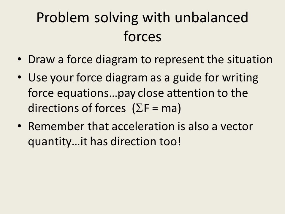 Problem solving with unbalanced forces