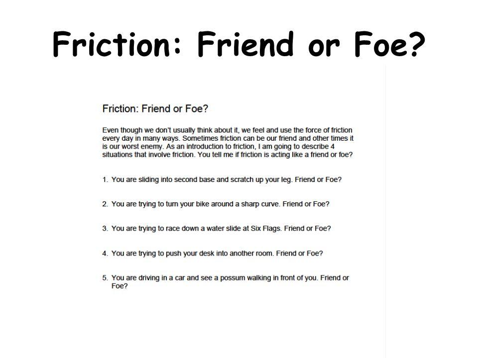 Friction: Friend or Foe
