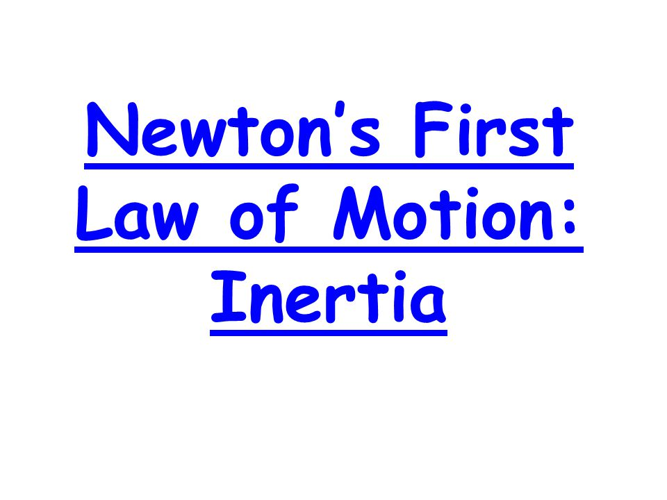 Newton's First Law of Motion: Inertia