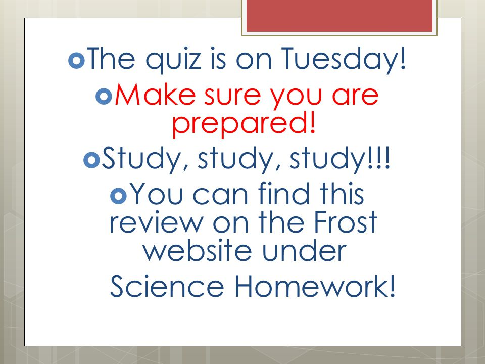 Make sure you are prepared! Study, study, study!!!