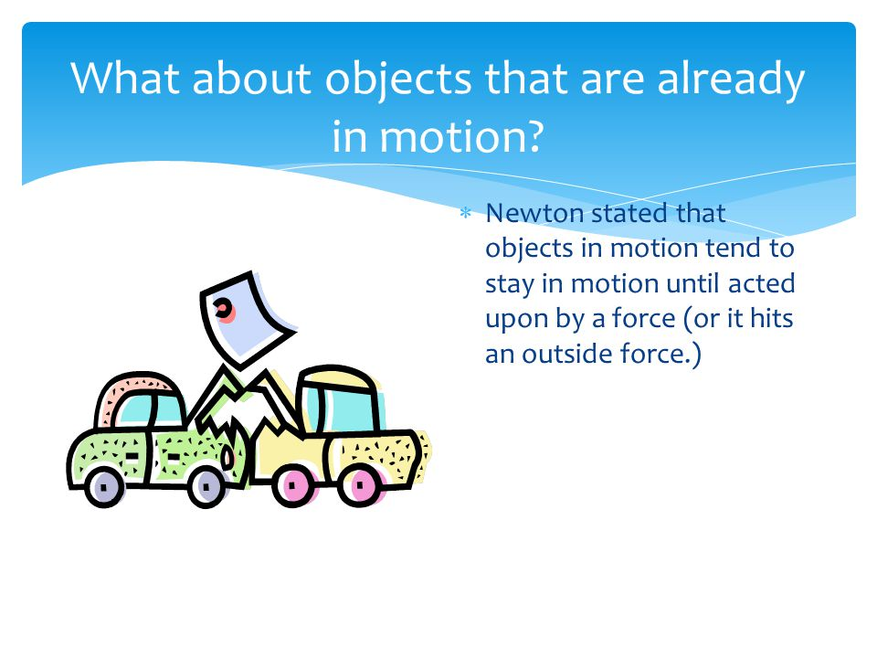What about objects that are already in motion
