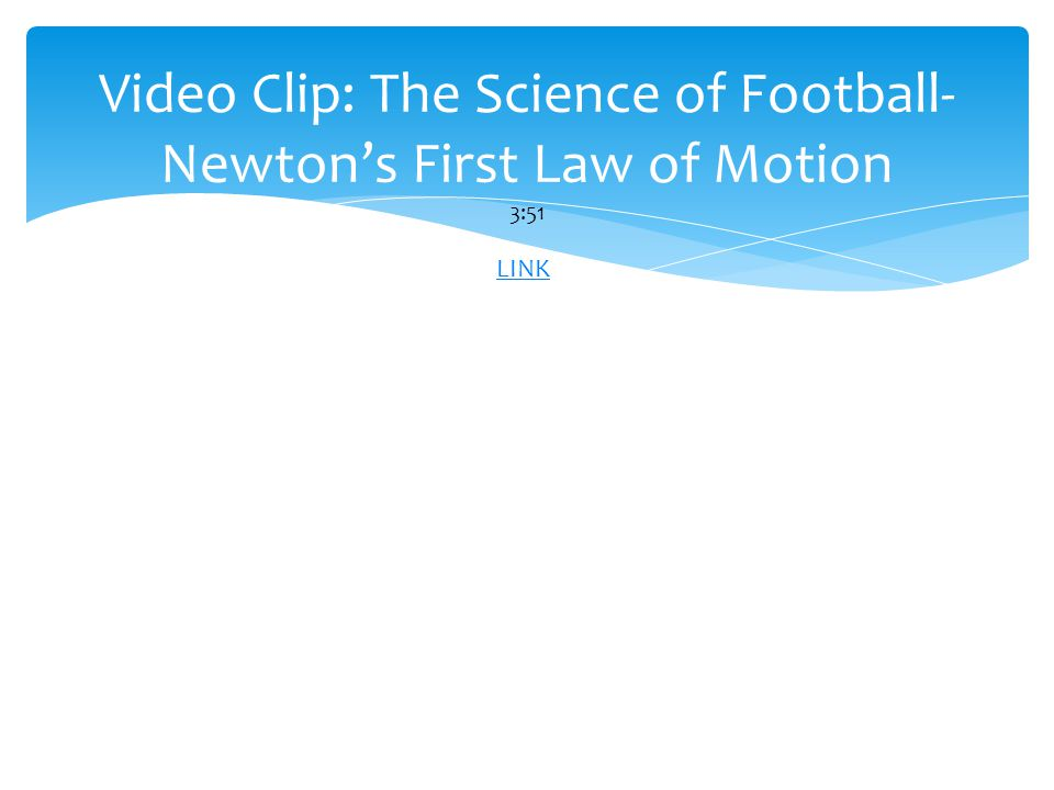 Video Clip: The Science of Football- Newton's First Law of Motion 3:51