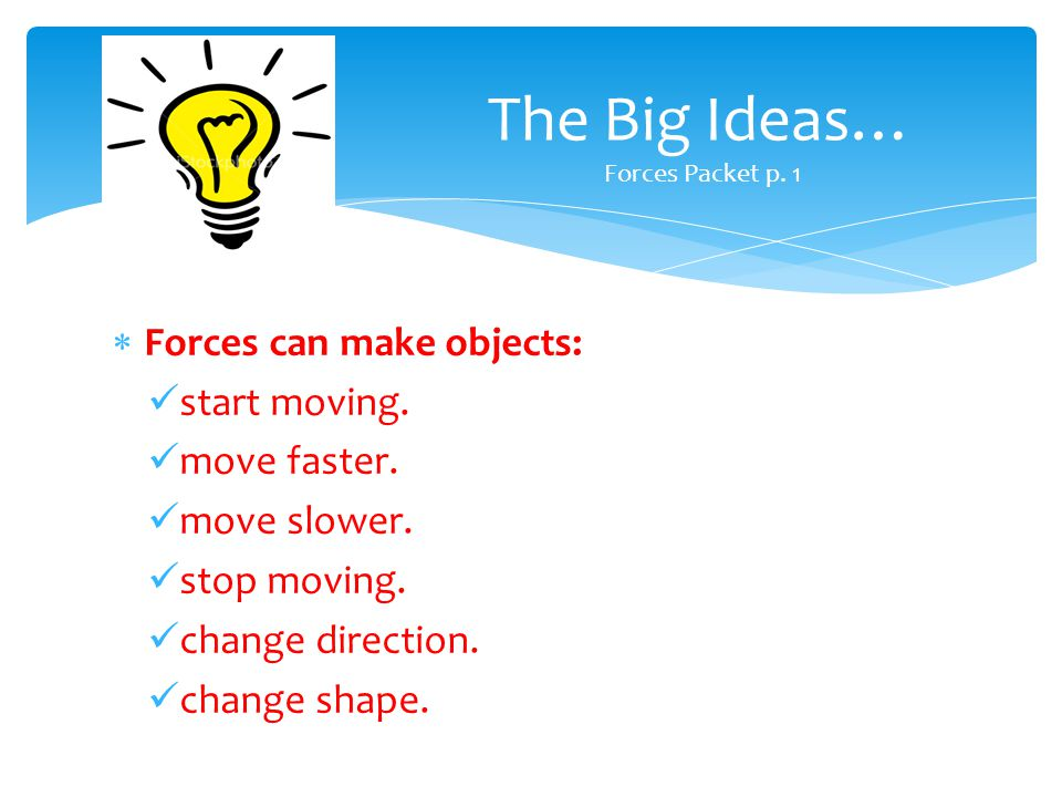 The Big Ideas… Forces Packet p. 1
