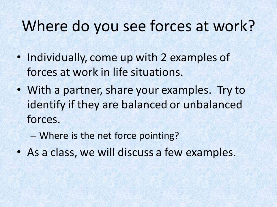 Where do you see forces at work