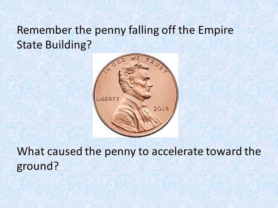 Remember the penny falling off the Empire State Building
