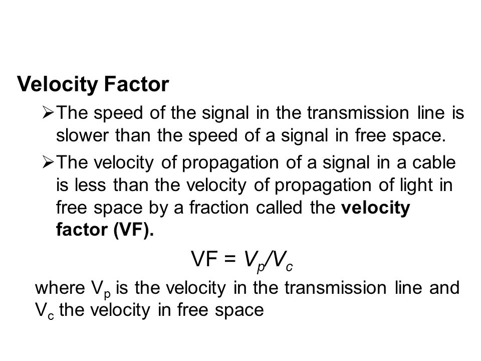 Velocity Factor VF = Vp/Vc