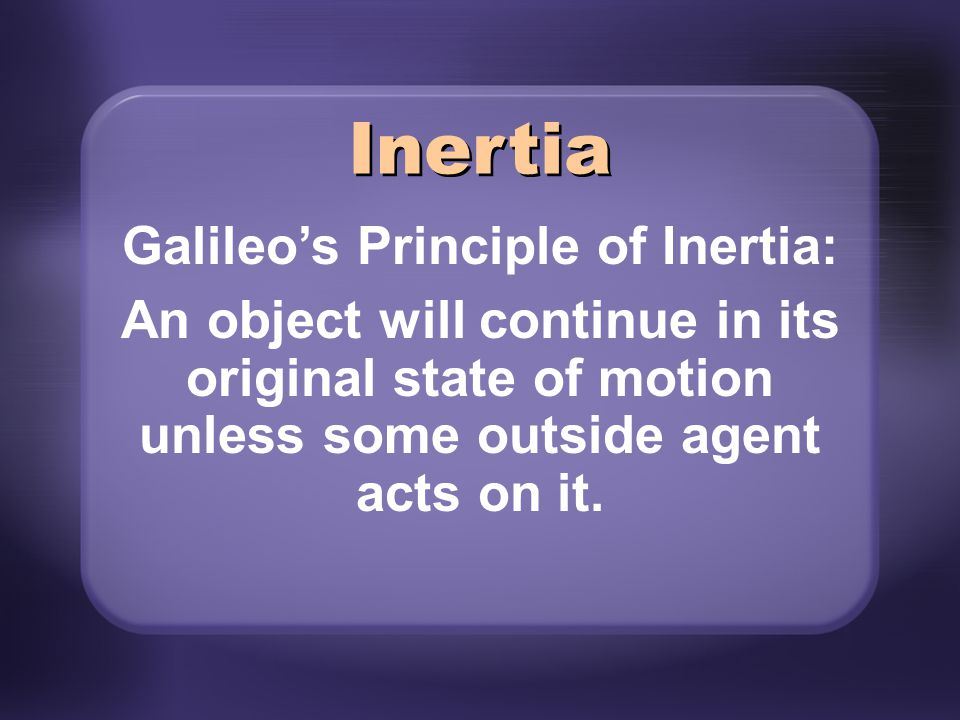 Galileo's Principle of Inertia: