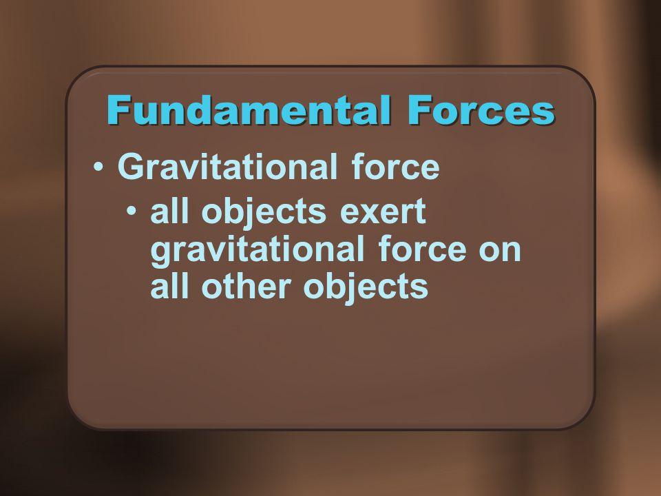 Fundamental Forces Gravitational force