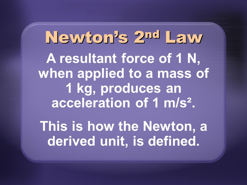 This is how the Newton, a derived unit, is defined.