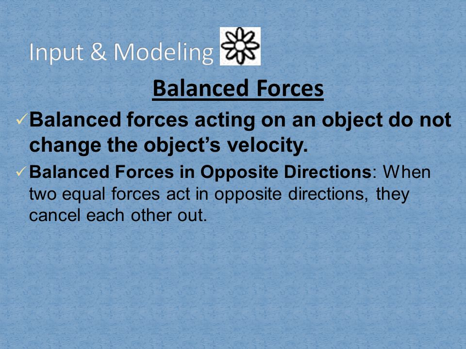 Input & Modeling Balanced Forces
