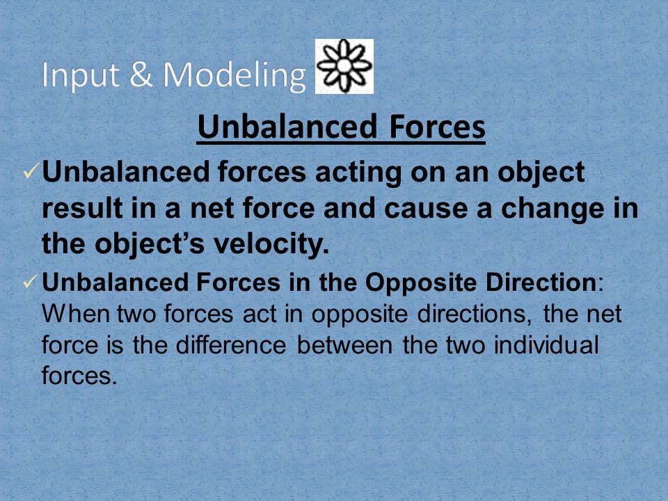 Input & Modeling Unbalanced Forces