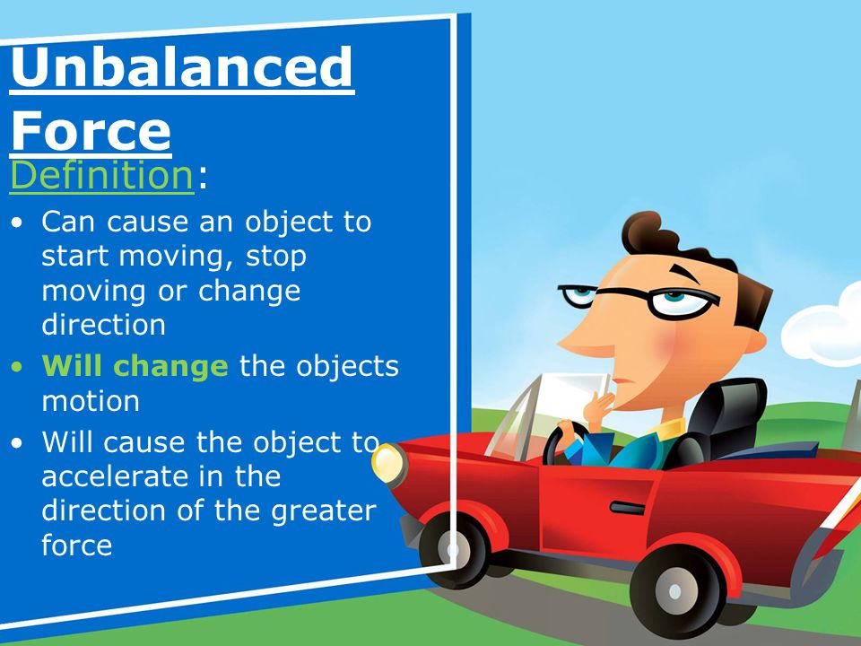 Unbalanced Force Definition:
