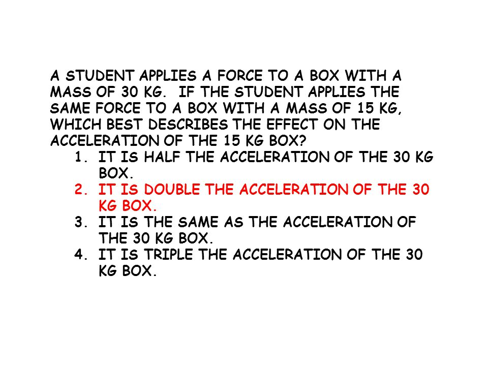 A student applies a force to a box with a mass of 30 kg
