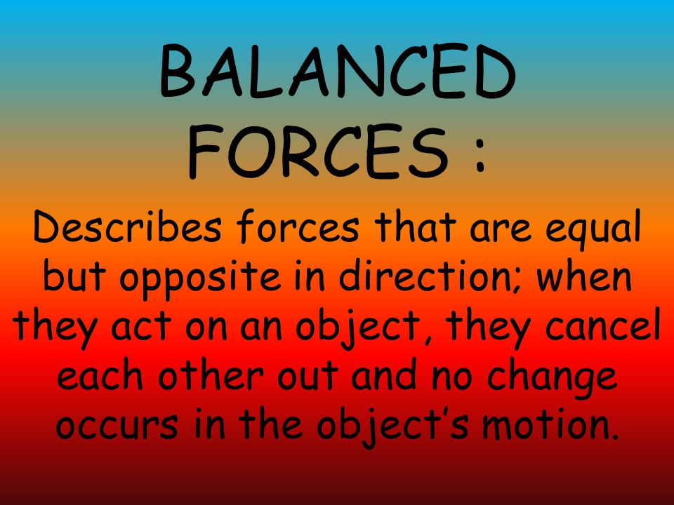BALANCED FORCES :