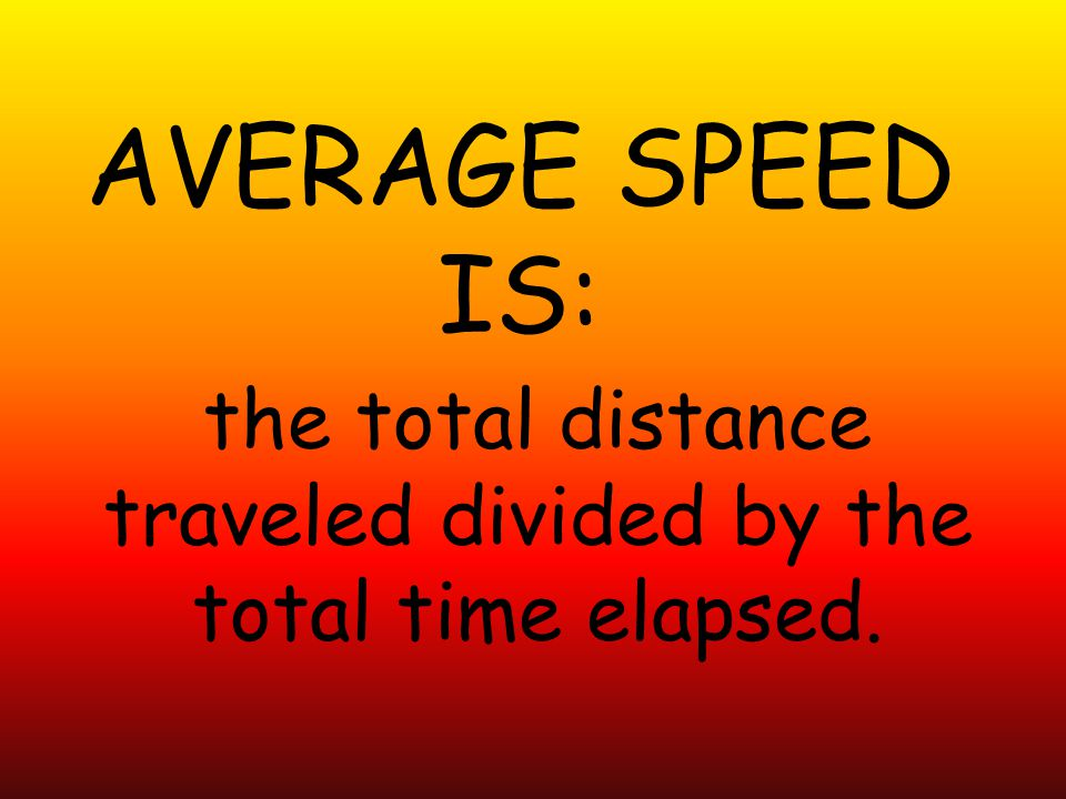 the total distance traveled divided by the total time elapsed.