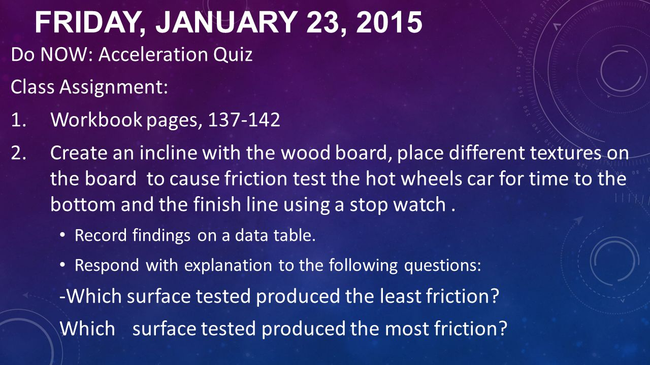 Friday, January 23, 2015 Do NOW: Acceleration Quiz Class Assignment: