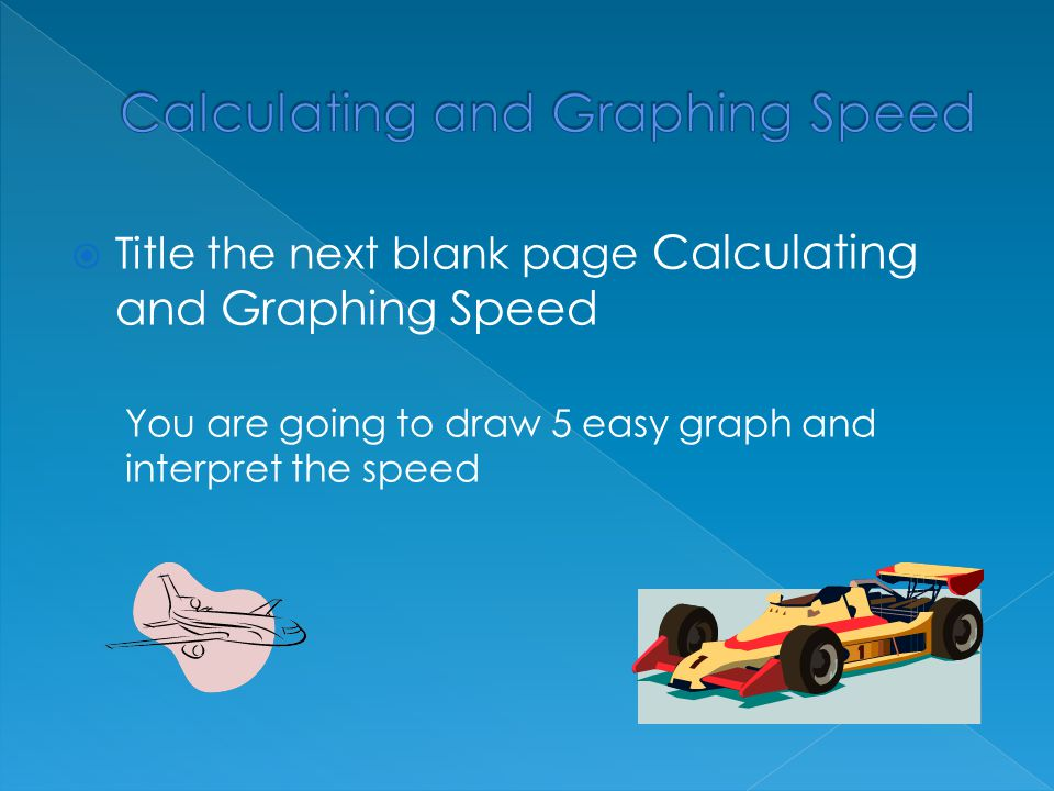 Calculating and Graphing Speed