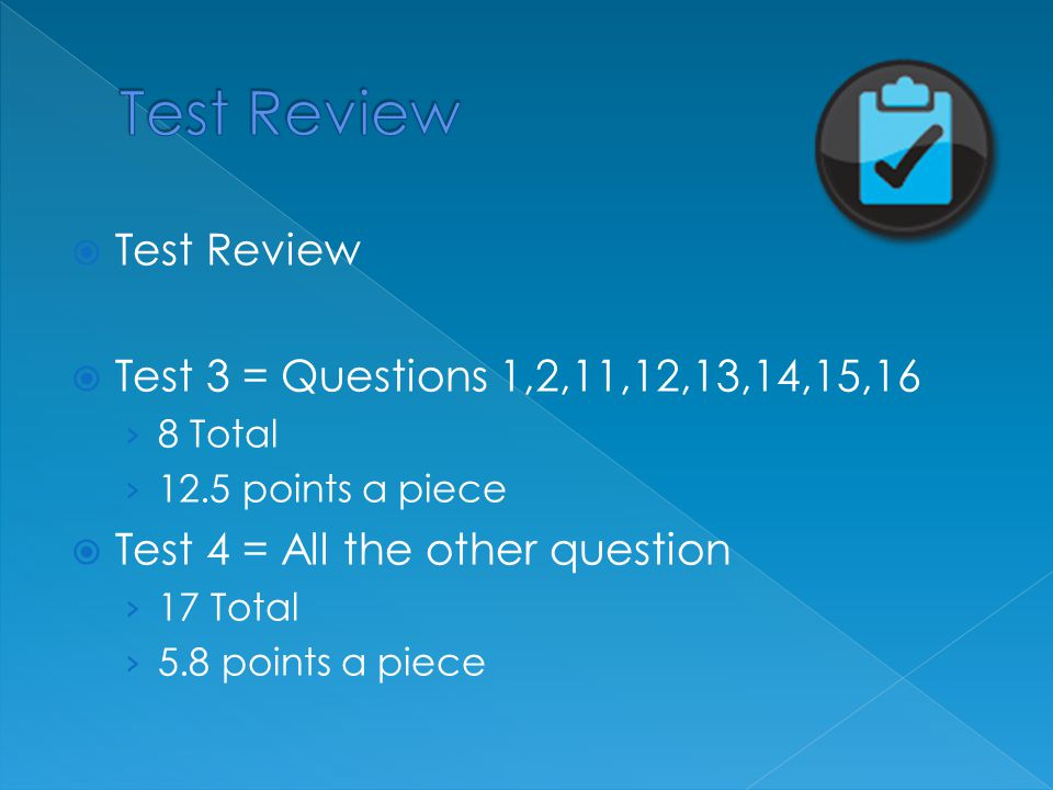 Test Review Test Review Test 3 = Questions 1,2,11,12,13,14,15,16