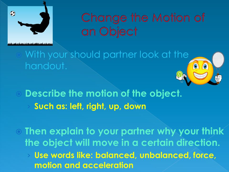 Change the Motion of an Object