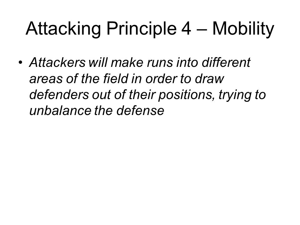 Attacking Principle 4 – Mobility