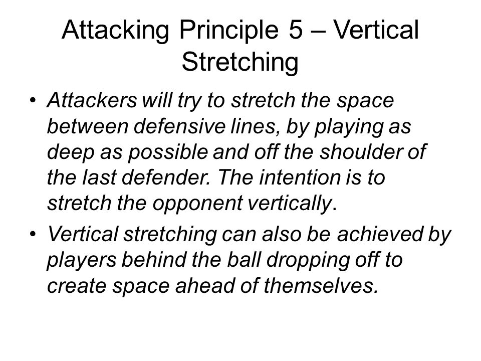 Attacking Principle 5 – Vertical Stretching