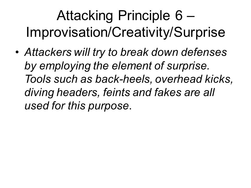 Attacking Principle 6 – Improvisation/Creativity/Surprise